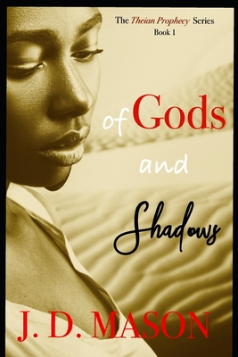 Click for more detail about Of Gods and Shadows by J.D. Mason
