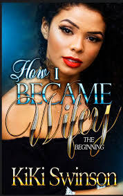 Click for more detail about How I Becamse Wifey (the Beginning) by Kiki Swinson