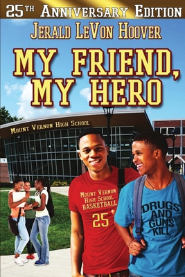 Click for more detail about My Friend, My Hero: The Hero Book Series 1 by Jerald LeVon Hoover