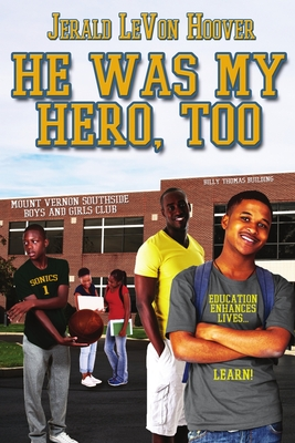 Click for more detail about He Was My Hero, Too: The Hero Book Series 2 by Jerald LeVon Hoover