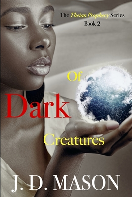 Click for more detail about Of Dark Creatures by J.D. Mason