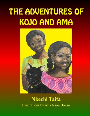 Book Cover The Adventures of Kojo and Ama by Nkechi Taifa
