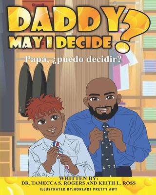 Book Cover Daddy May I Decide by Tamecca S. Rogers and Keith Ross
