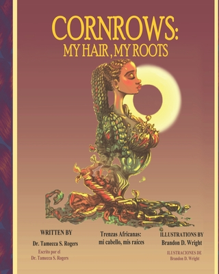 Click for more detail about Cornrows: My Hair, My Roots by Tamecca S. Rogers