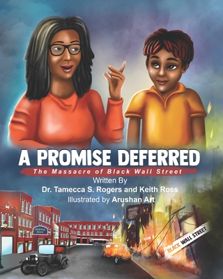 Book Cover A Promised Deferred: The Massacre of Black Wall Street by Tamecca S. Rogers and Keith Ross