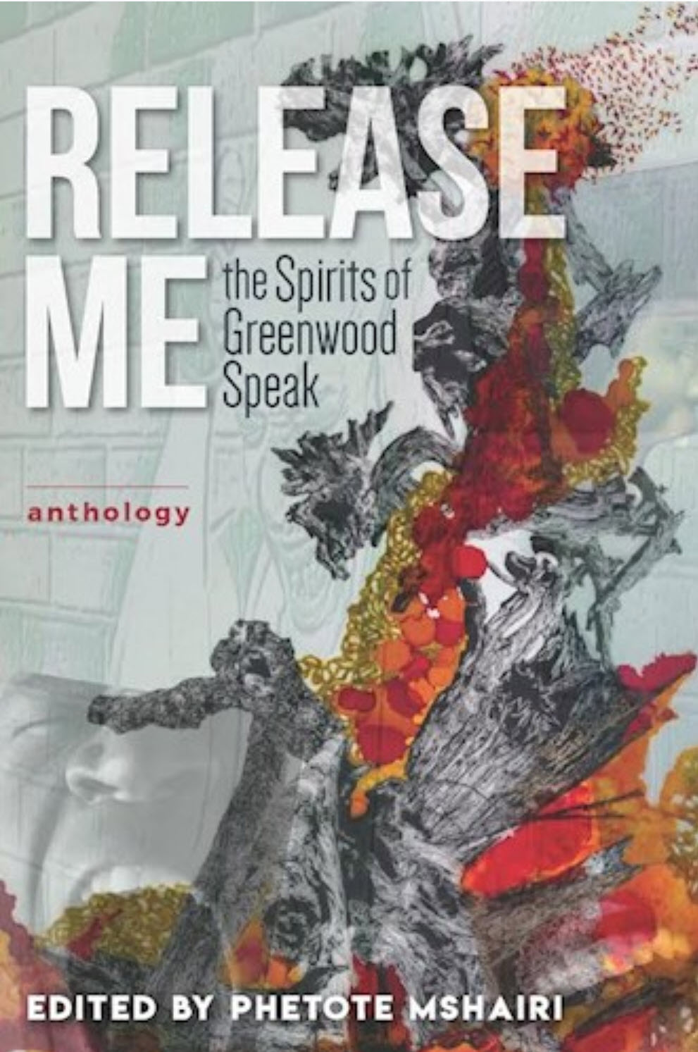 Click for more detail about Release Me: the Spirits of Greenwood Speak (autographed) by Phetote Mshairi