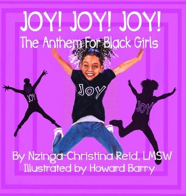 Click for more detail about Joy! Joy! Joy! The Anthem for Black Girls by Nzinga-Christina Reid