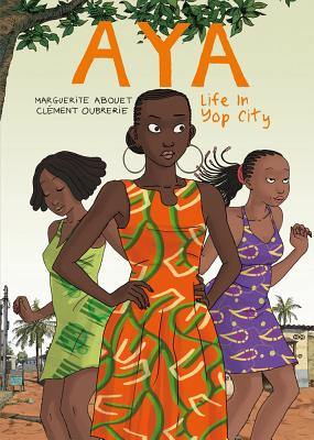 Click for more detail about Aya: Life in Yop City by Marguerite Abouet