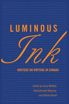 Click for more detail about Luminous Ink: Writers on Writing in Canada by Dionne Brand