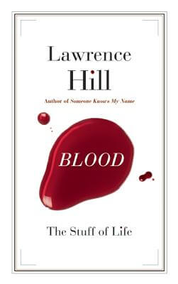 Click for more detail about Blood: The Stuff Of Life (Cbc Massey Lecture) by Lawrence Hill