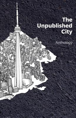Click for more detail about The Unpublished City: Volume I by Dionne Brand