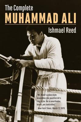 Click for more detail about The Complete Muhammad Ali by Ishmael Reed