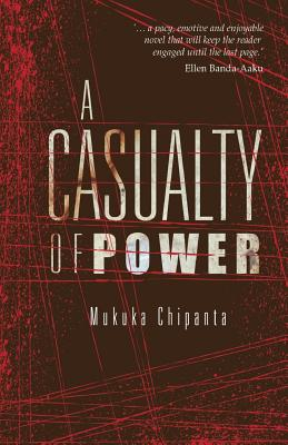 Book Cover A Casualty of Power by Mukuka Chipanta
