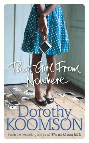 Click for more detail about That Girl From Nowhere by Dorothy Koomson