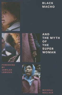 Click for more detail about Black Macho and the Myth of the Superwoman (Feminist Classics) by Michele Wallace