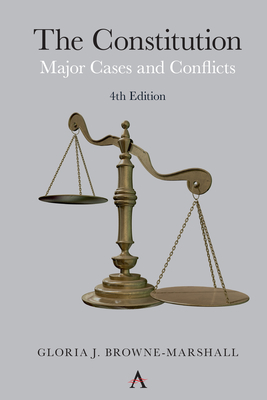 Book Cover The Constitution: Major Cases and Conflicts, 4th Edition by Gloria J. Browne-Marshall