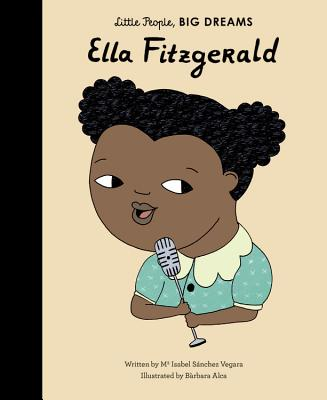 Click for more detail about Ella Fitzgerald (Little People, Big Dreams) by Isabel Sãnchez Vegara