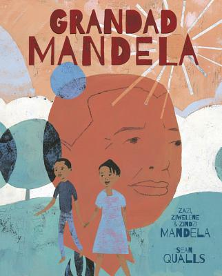 Click for more detail about Grandad Mandela by Zazi, Ziwelene, and Zindzi Mandela