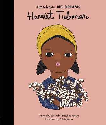 Click for more detail about Harriet Tubman (Little People, Big Dreams) by Isabel Sãnchez Vegara