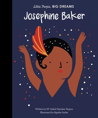 Click for more detail about Josephine Baker (Little People, Big Dreams) by Isabel Sãnchez Vegara