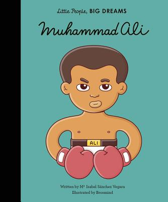 Click for more detail about Muhammad Ali (Little People, BIG DREAMS) by Isabel Sãnchez Vegara