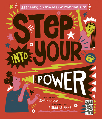Click for more detail about Step Into Your Power: 23 Lessons on How to Live Your Best Life by Jamia Wilson