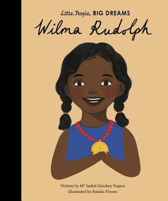 Click for more detail about Wilma Rudolph (Little People, BIG DREAMS) by Isabel Sãnchez Vegara