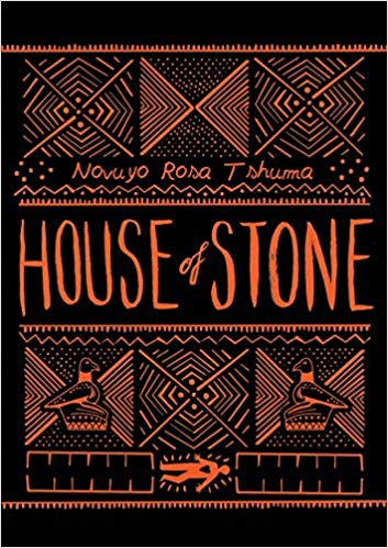 Click for more detail about House of Stone by Novuyo Rosa Tshuma