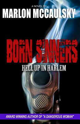 Click for more detail about Born Sinners: Hell Up in Harlem by Marlon McCaulsky