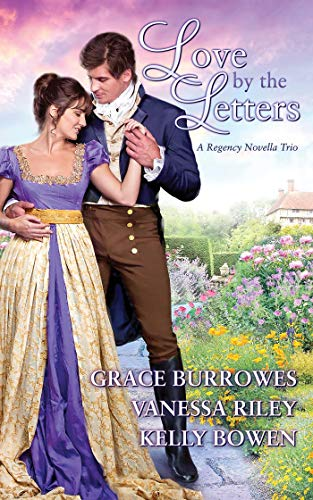 Click for more detail about Love by the Letters: A Regency Novella Trio by Grace Burrowes, Kelly Bowen, and Vanessa Riley