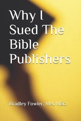 Click for a larger image of Why I Sued the Bible Publishers