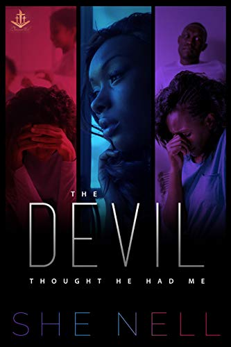Click for more detail about The Devil Thought He Had Me by She Nell