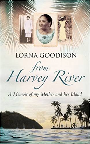 Book Cover From Harvey River: A Memoir Of My Mother And Her Island by Lorna Goodison