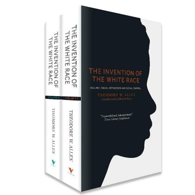 Click for more detail about The Invention of the White Race (Second Edition, Two-Books) by Theodore W. Allen