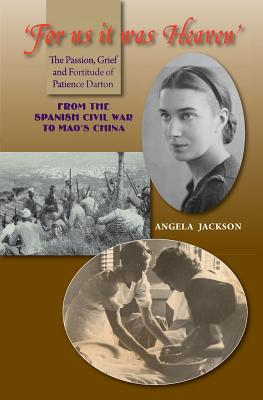 Click for more detail about 'For Us It Was Heaven': The Passion, Grief and Fortitude of Patience Darton by Angela Jackson