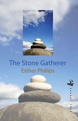 Click for more detail about The Stone Gatherer by Esther Phillips