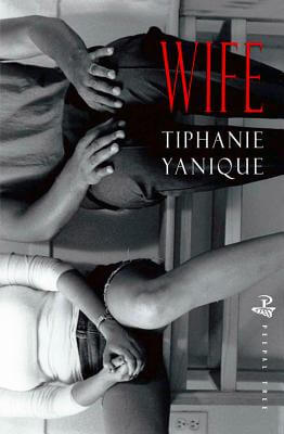 Click for more detail about Wife by Tiphanie Yanique
