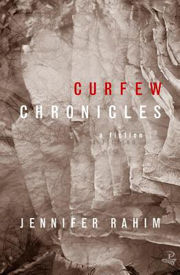 Click for more detail about Curfew Chronicles: A Fiction by Jennifer Rahim