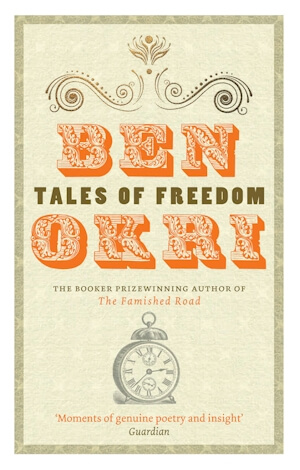 Click for more detail about Tales of Freedom by Ben Okri
