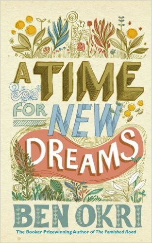 Click for more detail about Time for New Dreams by Ben Okri