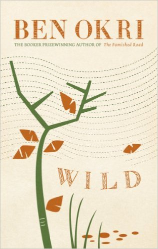 Click for more detail about Wild by Ben Okri