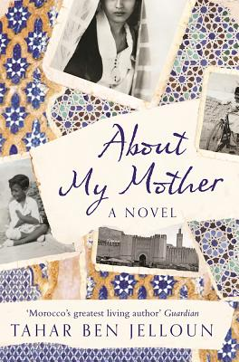 Click for more detail about About My Mother: A Novel by Tahar Ben Jelloun