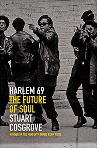 Click for more detail about Harlem 69: The Future of Soul by Stuart Cosgrove