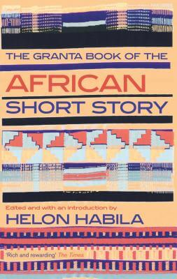 Click for a larger image of The Granta Book of the African Short Story