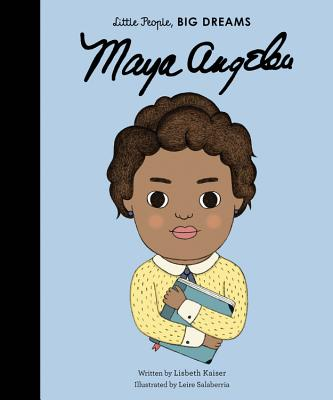 Click for more detail about Maya Angelou (Little People, Big Dreams) by Lisbeth Kaiser