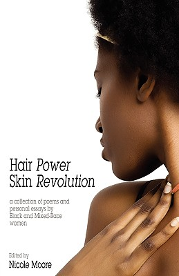 Click for more detail about Hair Power, Skin Revolution by Nicole Moore
