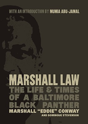 Click for more detail about Marshall Law: The Life & Times of a Baltimore Black Panther by Eddie Conway