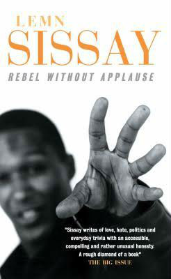 Book Cover Rebel Without Applause by Lemn Sissay