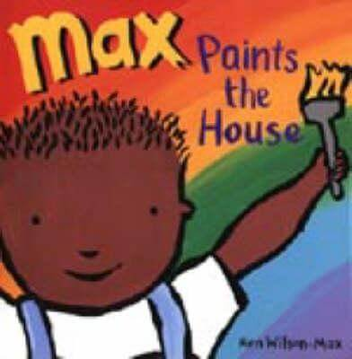 Click for more detail about Max Paints the House by Ken Wilson-Max