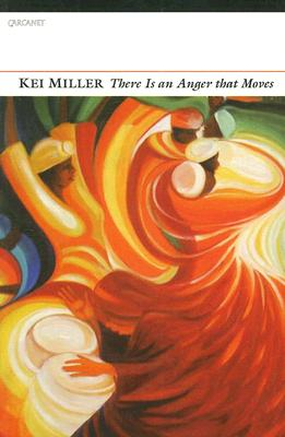 Click for more detail about There Is an Anger That Moves by Kei Miller